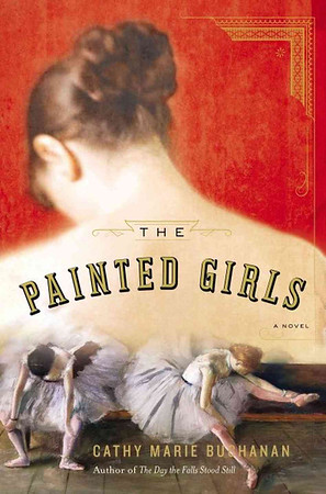 The Painted Girls by Cathy Marie Bushanan