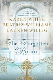 The Forgotten Room by Karen White, Beatriz Williams, and Lauren Willig